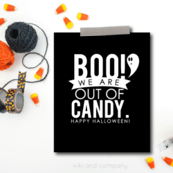 BOO! WE ARE OUT OF CANDY! Halloween Printable Sign
