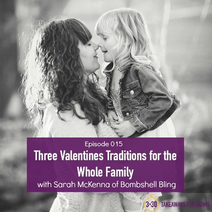 This Valentine's Day podcast is full of easy-to-implement traditions for the whole family to enjoy! You are going to love these ideas!