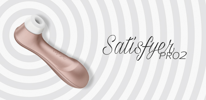 The Satisfyer Pro 2: A Suction Toy that Far from Sucks…
