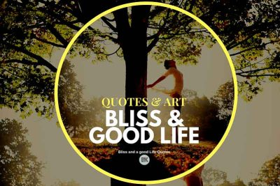 bliss good life quotes