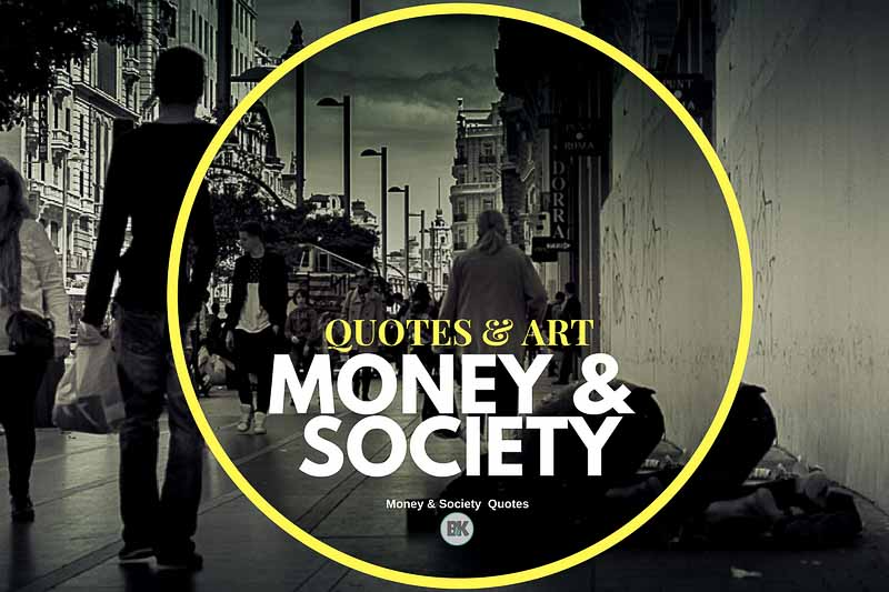 money society quotes