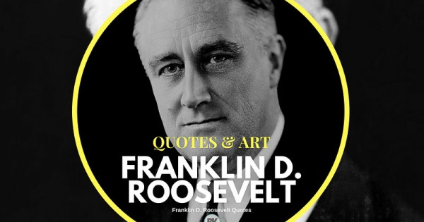 60 Franklin Delano Roosevelt Quotes USA's 60nd President BK Mag Stunning Franklin D Roosevelt Quotes