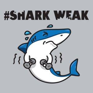 #SHARK WEAK