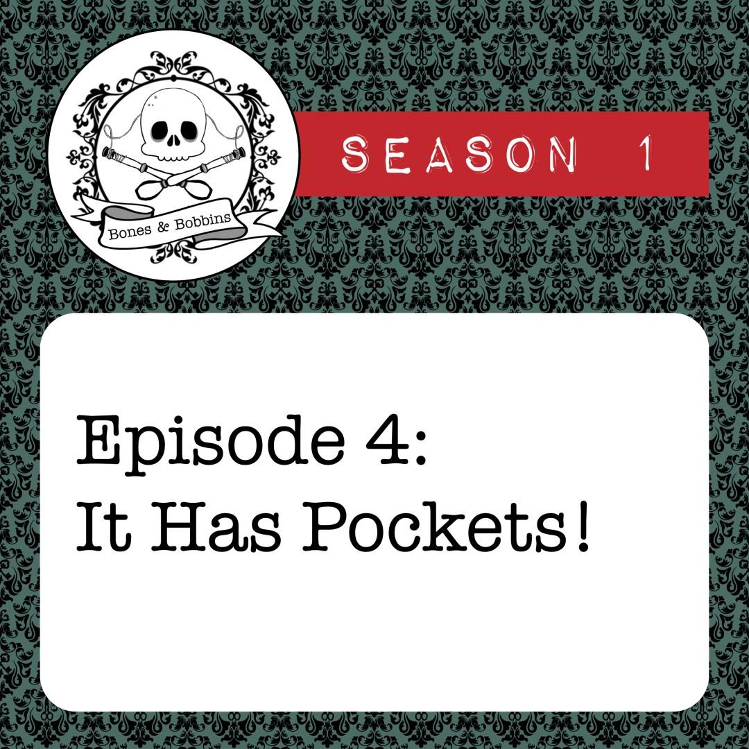 The Bones & Bobbins Podcast, Season 1, Episode 04: It Has Pockets!