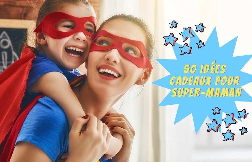 50 idées de cadeaux pour Super Maman !