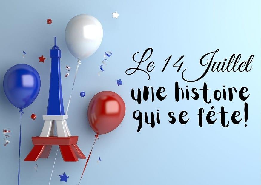 Le 14 Juillet, une histoire qui se fête !