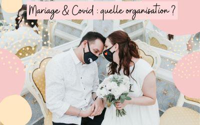 Mariage en temps de Covid : quelle organisation ?