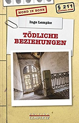 Mord in Bonn - Tödliche Beziehungen - Inge Lempke