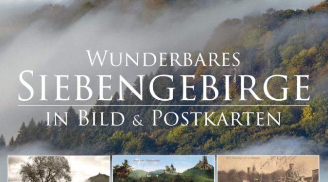 Wunderbares Siebengebirge: In Bild und Postkarten von Dr. Karsten Brandt