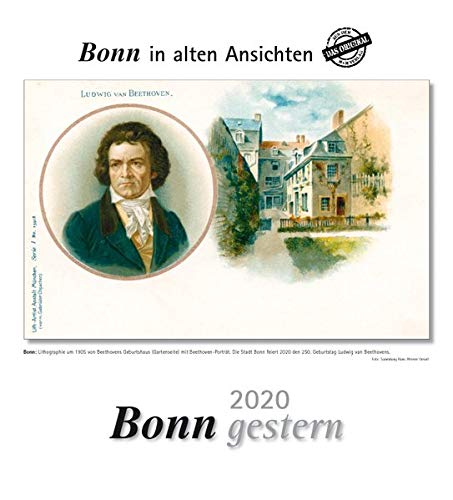 Bonn gestern 2020: Bonn in alten Ansichten Kalender – Wandkalender