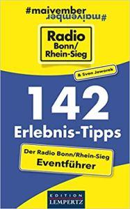 NEUERSCHEINUNG: 142 Erlebnis-Tipps - Der Radio Bonn/Rhein-Sieg Eventführer