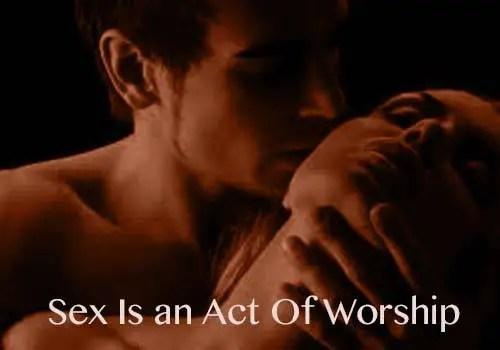 SEX IS WORSHIP