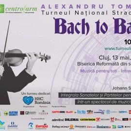 "Alexandru Tomescu si Turneul Stradivarius 2013 – ""Bach to Basics"""