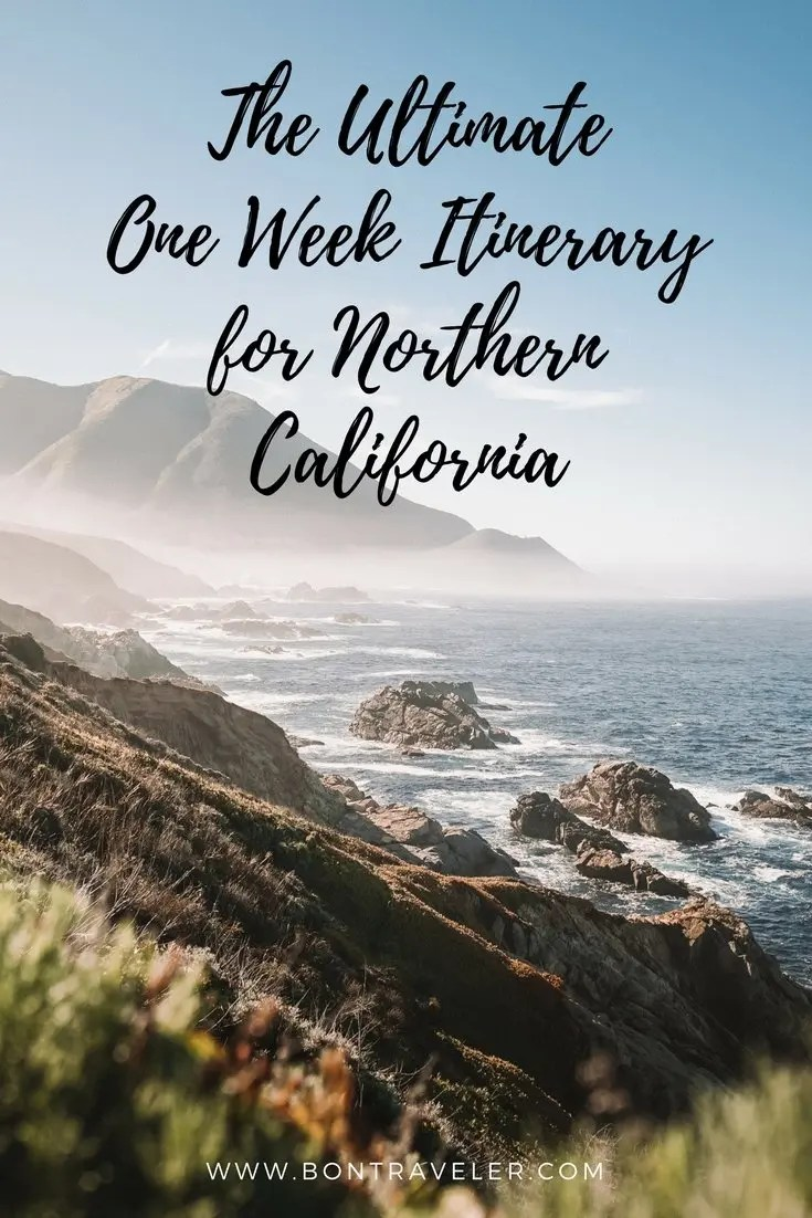 The Ultimate One Week Itinerary for Northern California