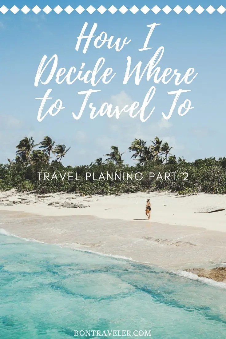 Travel Planning Part 2: How I Decide Where to Travel to