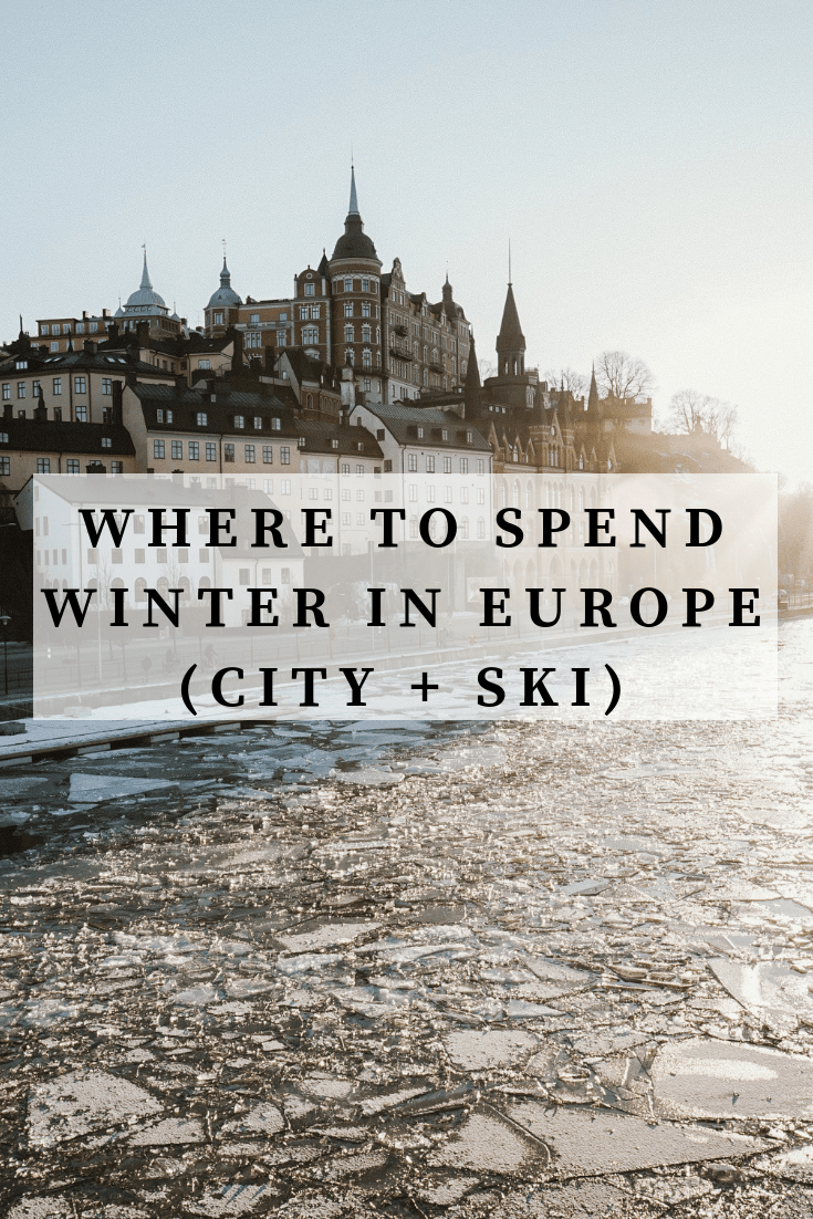 Where to Spend Winter in Europe (City + Ski)