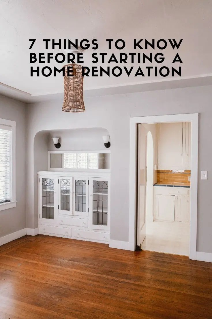 7 Things To Know Before Starting a Home Renovation