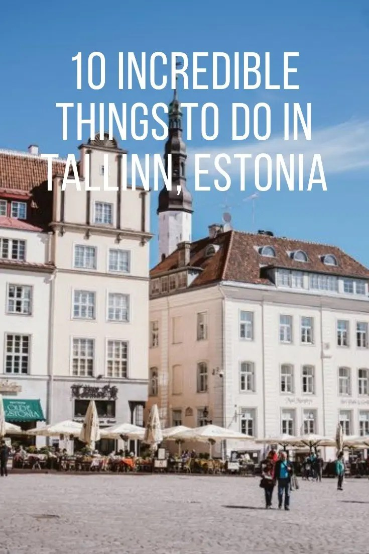 10 Incredible Things to Do in Tallinn, Estonia