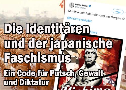 Die Identitären und der japanische Faschismus – Ein Code für Putsch, Gewalt und Diktatur