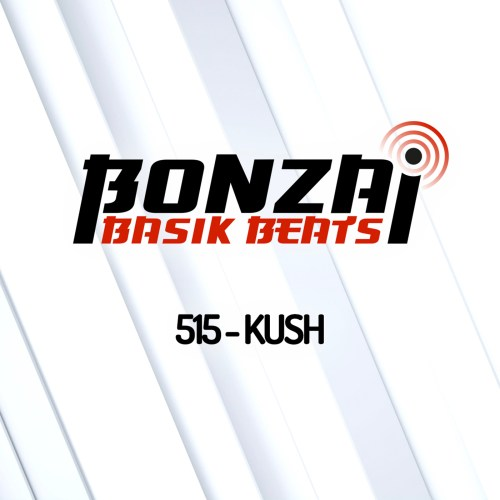 Bonzai Basik Beats 515 – mixed by Kush