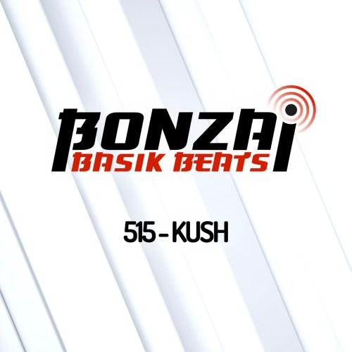 Bonzai Basik Beats 515 – mixed by Kush