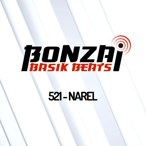 Bonzai Basik Beats 521 – mixed by Narel