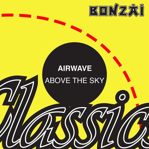Airwave – Above The Sky (Original Release 1999 Bonzai Trance Progressive Cat No. BTP6099)