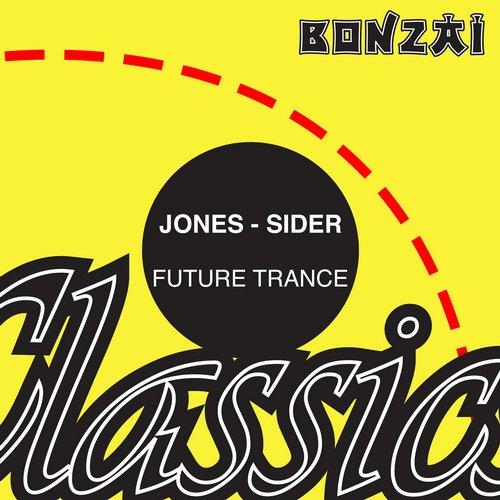 Jones-Sider – Future Trance (Original Bonzai Release 1996 Tripomatic Records Cat No. TRIP-001)