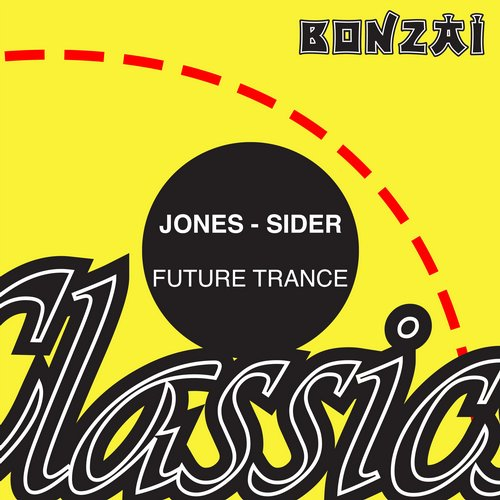Jones-Sider – Future Trance (Original Bonzai Release 1996 Tripomatic Records Cat No. TRIP-001)