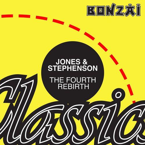 Jones & Stephenson – The Fourth Rebirth (Original Release 1995 Bonzai Records Cat No. BR 95090)