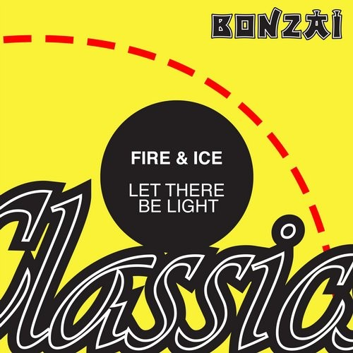 Fire & Ice – Let There Be Light (Original Release 2005 Fourty5 Cat No. FF-2005-013)
