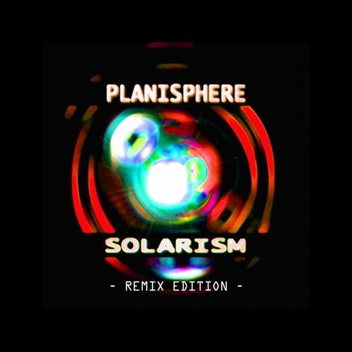 Planisphere – Solarism Remixed (Original Release 2007 Green Martian Cat No. GMD-2007-008)