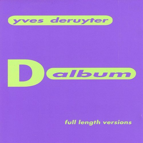 Yves Deruyter – D-Album (Full Length) (Original Release 1999 Bonzai Records Cat No. BR CD 99019)