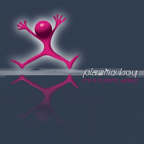 Plastic Boy – It's A Plastic World (Original Release 2005 Music Worx Cat No. MWCD-2004-005)