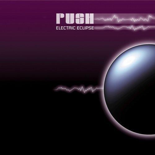 Push – Electric Eclipse (Original Release 2004 Music Worx Cat No. MWCD-2004-002)