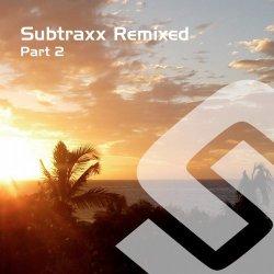 Subtraxx Remixed – Part 2