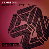 JAMES GILL – DEEP MEDITATION (PROGREZ)