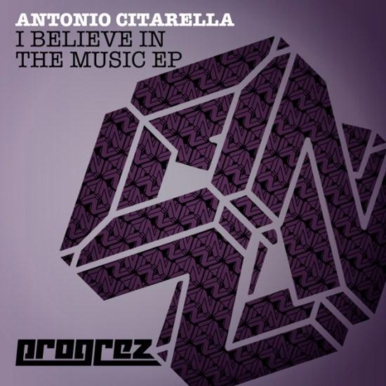 AntonioCitarellaIBelieveInTheMusicEPProgrez630x630