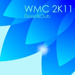 WMC 2K11 – Deep & Dub