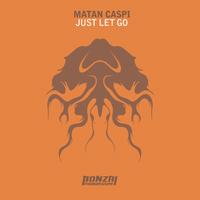 MATAN CASPI – JUST LET GO (BONZAI PROGRESSIVE)