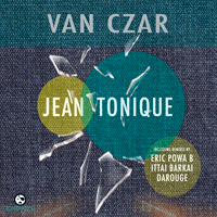 VAN CZAR – JEAN TONIQUE (EYEPATCH RECORDINGS)
