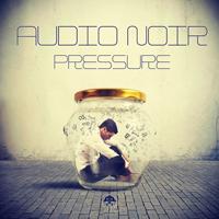 AUDIO NOIR – PRESSURE (BONZAI PROGRESSIVE)
