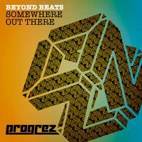 BEYOND BEATS – SOMEWHERE OUT THERE (PROGREZ)