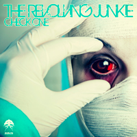 THE REVOLVING JUNKIE – CHECK ONE (BONZAI PROGRESSIVE)