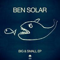 BEN SOLAR – BIG & SMALL EP (BONZAI PROGRESSIVE)