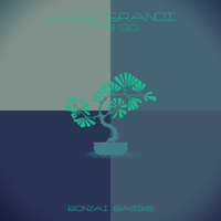 LUCIO GRANDI – LET'S GO (BONZAI BASIKS)