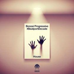 Bonzai Progressive #BeatportDecade House