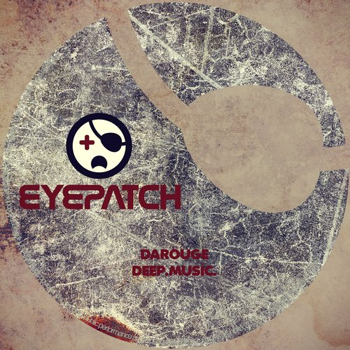 DAROUGE – DEEP.MUSIC. (EYEPATCH RECORDINGS)