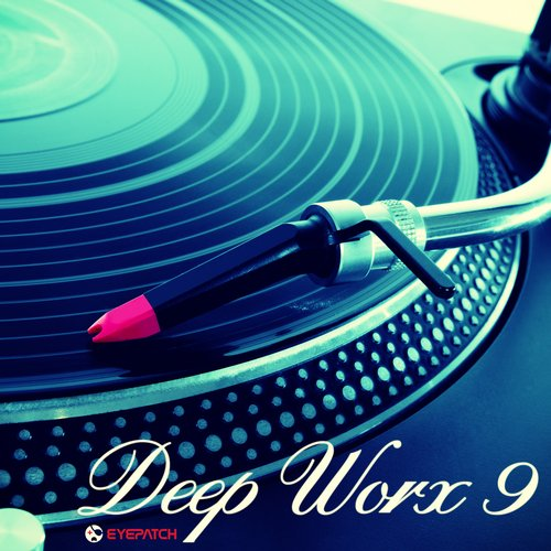 DEEP WORX 9 (EYEPATCH RECORDINGS)