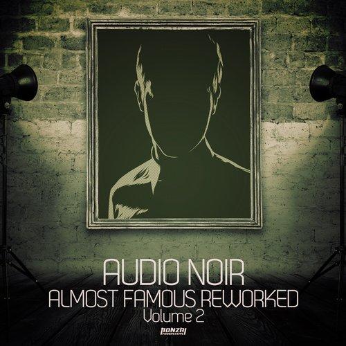 AUDIO NOIR – ALMOST FAMOUS REWORKED – VOLUME 2 (BONZAI PROGRESSIVE)